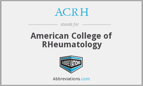 ACRH - American College of RHeumatology