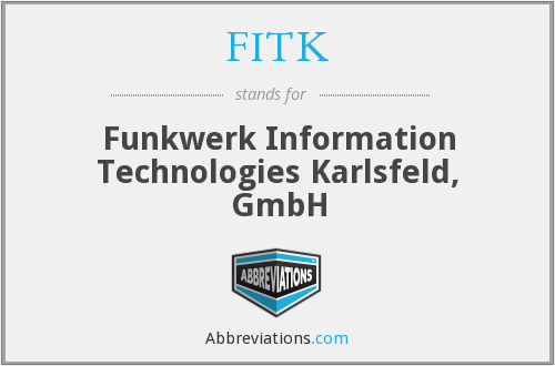 FITK - Funkwerk Information Technologies Karlsfeld, GmbH