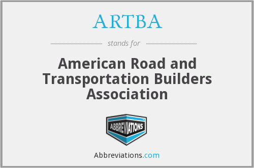 What does ARTBA stand for?
