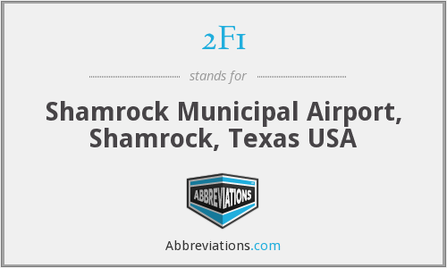 2F1 - Shamrock Municipal Airport, Shamrock, Texas USA