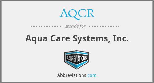 AQCR - Aqua Care Systems, Inc.