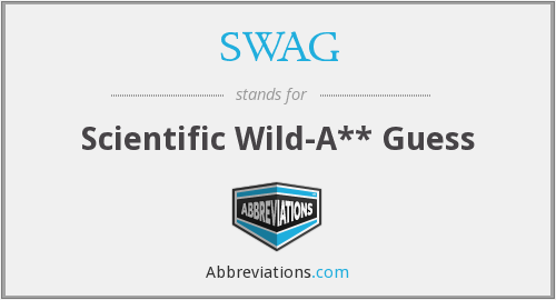 SWAG - Scientific Wild-A** Guess