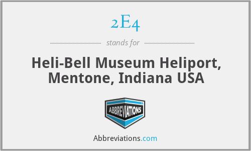2E4 - Heli-Bell Museum Heliport, Mentone, Indiana USA