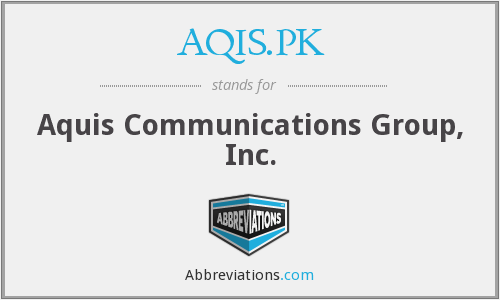 AQIS.PK - Aquis Communications Group, Inc.