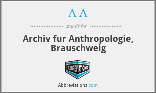 AA - Archiv FüR Anthropologie, Brauschweig