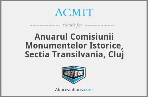 ACMIT - Anuarul Comisiunii Monumentelor Istorice, SecţIa Transilvania, Cluj