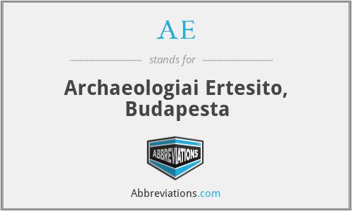 AÉ - Archaeologiai ÉRtesitö, Budapesta