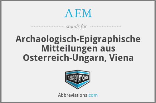 AÉM - ArchäOlogisch-Epigraphische Mitteilungen Aus Osterreich-Ungarn, Viena