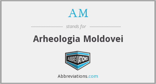 AM - Arheologia Moldovei