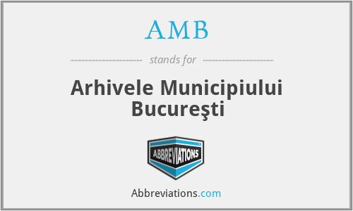 AMB - Arhivele Municipiului Bucureşti