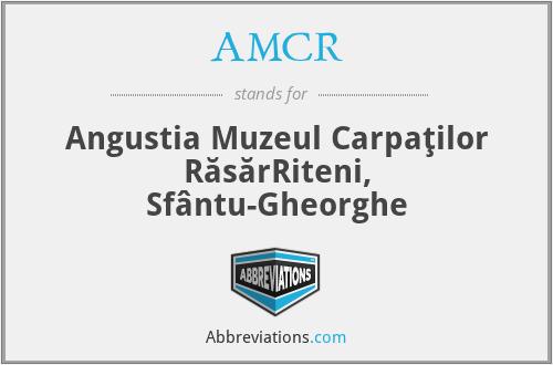 AMCR - Angustia Muzeul Carpaţilor RăsărRiteni, Sfântu-Gheorghe