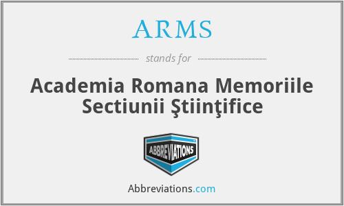 ARMSŞ - Academia Romana Memoriile Sectiunii Ştiinţifice
