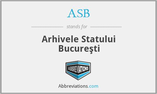 ASB - Arhivele Statului Bucureşti