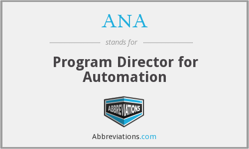 ANA - Program Director for Automation