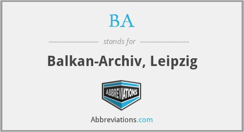 BA - Balkan-Archiv, Leipzig