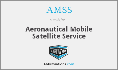 AMSS - Aeronautical Mobile Satellite Service
