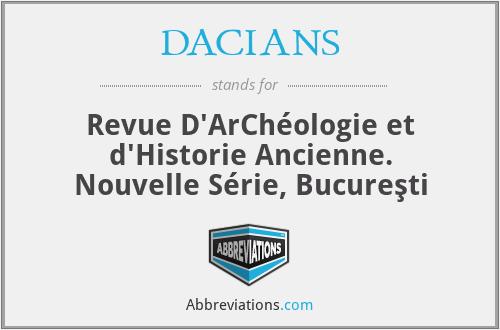 DaciaNS - Dacia. Revue D'archéOlogie Et D'historie Ancienne. Nouvelle SéRie, BucureşTi