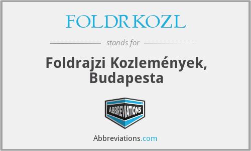FöldrKözl - FöLdrajzi KöZleméNyek, Budapesta