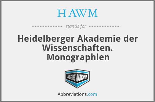 HAWM - Heidelberger Akademie Der Wissenschaften. Monographien