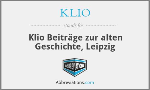 Klio - Klio. BeiträGe Zur Alten Geschichte, Leipzig