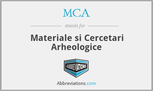 MCA - Materiale si Cercetari Arheologice