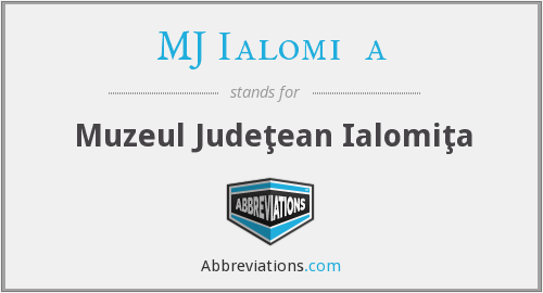 What does MJ IALOMIŢA stand for?