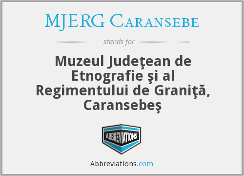 What does MJERG CARANSEBEŞ stand for?