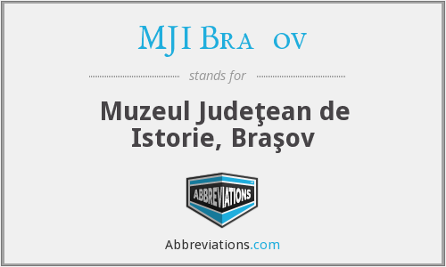 What does MJI BRAŞOV stand for?