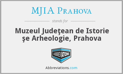 What does MJIA PRAHOVA stand for?