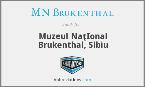 What does MN BRUKENTHAL stand for?