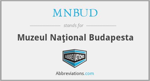 MNBUD - Muzeul Naţional Budapesta