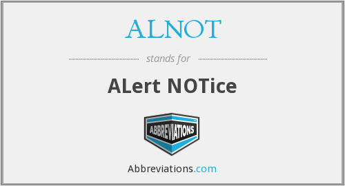 What does ALNOT stand for?