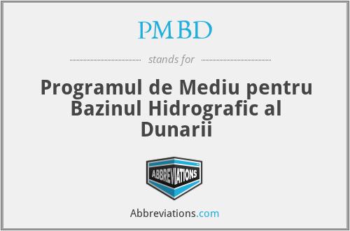 PMBD - Programul de Mediu pentru Bazinul Hidrografic al Dunarii