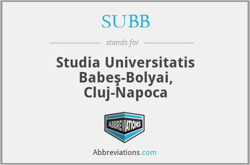 SUBB - Studia Universitatis Babeş-Bolyai, Cluj-Napoca
