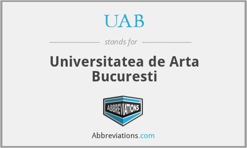 UAB - Universitatea De Artă BucureşTi