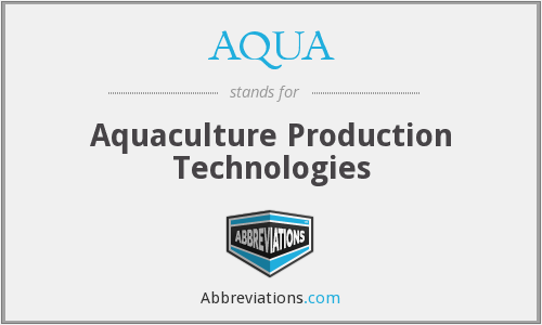 AQUA - Aquaculture Production Technologies