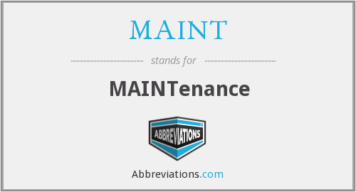 What does MAINT stand for?
