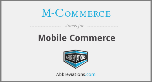 What does M-COMMERCE stand for?
