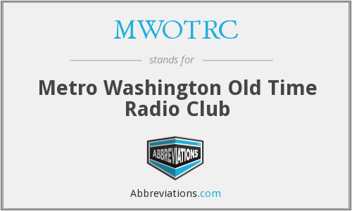 MWOTRC - Metro Washington Old Time Radio Club