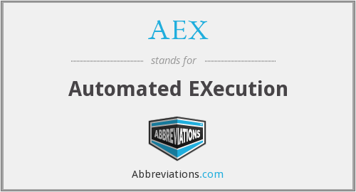 AEX - Automated EXecution