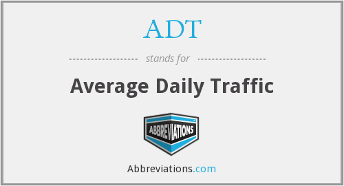 ADT - Average Daily Traffic