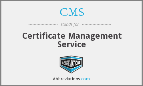 CMS - Certificate Management Service