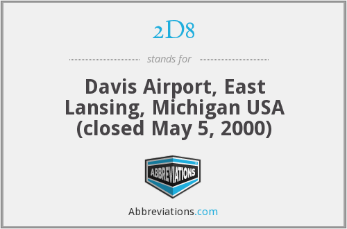 2D8 - Davis Airport, East Lansing, Michigan USA (closed May 5, 2000)