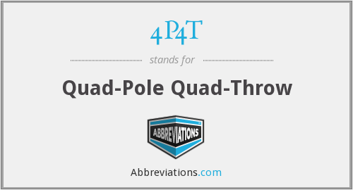 4P4T - Quad-Pole Quad-Throw