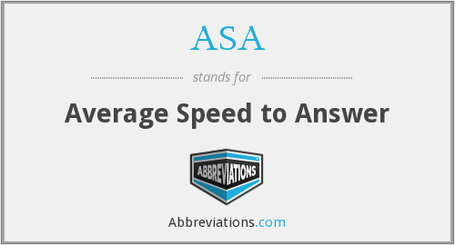 ASA - Average Speed to Answer