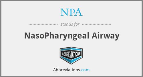 NPA - NasoPharyngeal Airway