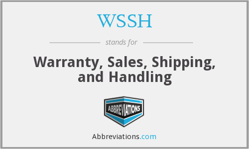 WSSH - Warranty, Sales, Shipping, and Handling