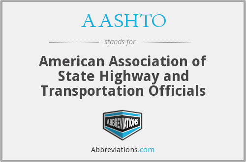 What does AASHTO stand for?