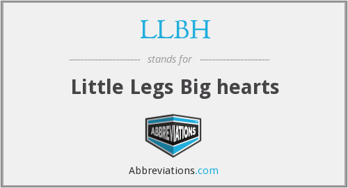 LLBH - Little Legs Big hearts