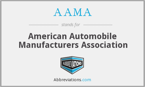 AAMA - American Automobile Manufacturers Association